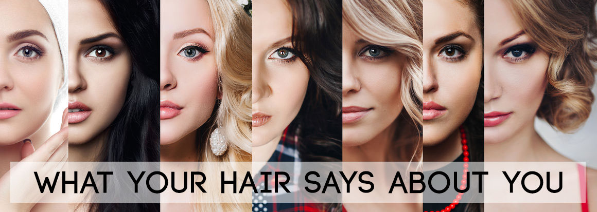 What Your Hair Says About You!