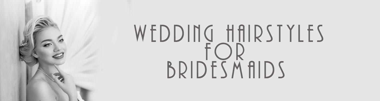 Beautiful Hair Ideas for Brides & Bridesmaids